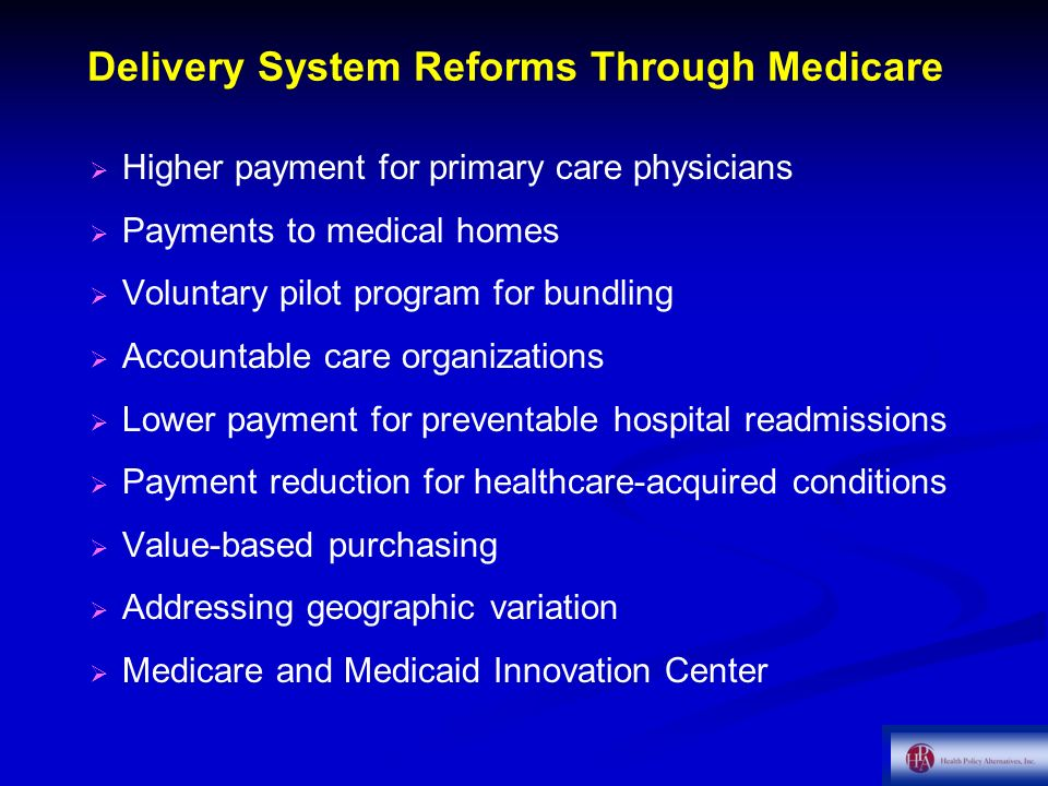 Delivery System Reforms Through Medicare