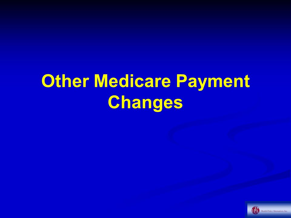 Other Medicare Payment Changes