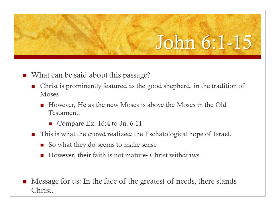 John 6:1-15 What can be said about this passage
