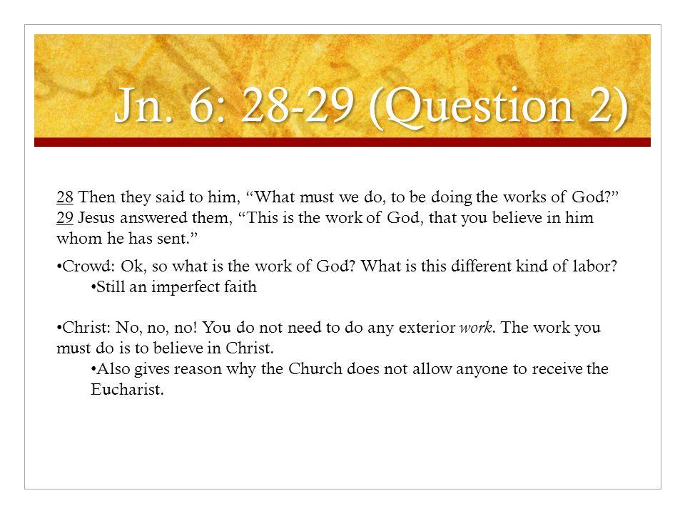 Jn. 6: 28-29 (Question 2)