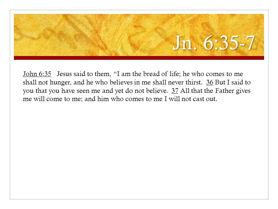 Jn. 6:35-7