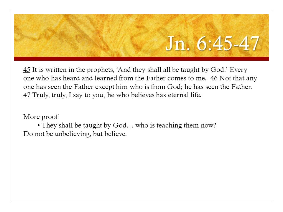 Jn. 6:45-47