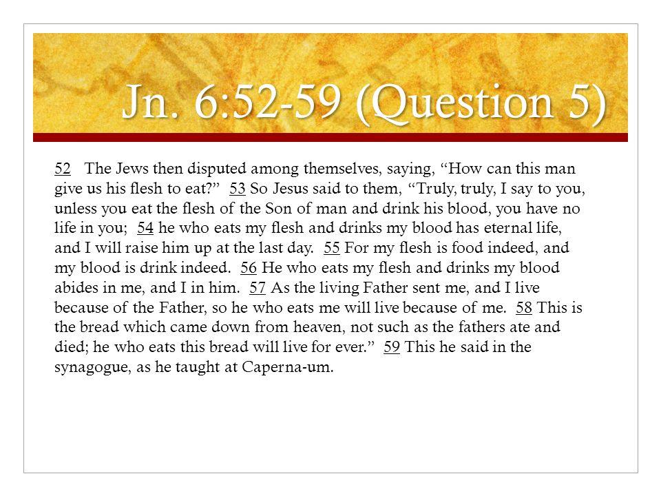 Jn. 6:52-59 (Question 5)