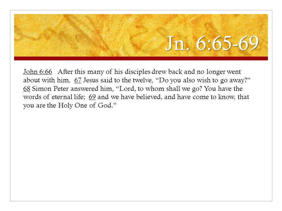 Jn. 6:65-69