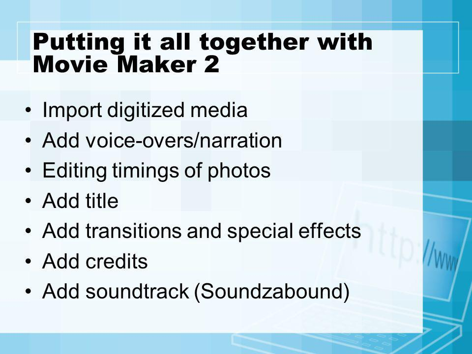 Putting it all together with Movie Maker 2