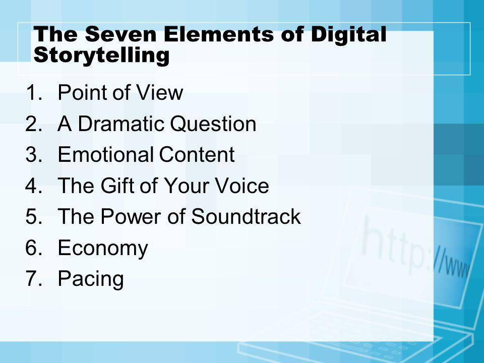 The Seven Elements of Digital Storytelling