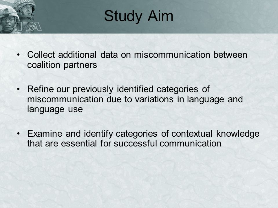 Study Aim Collect additional data on miscommunication between coalition partners.