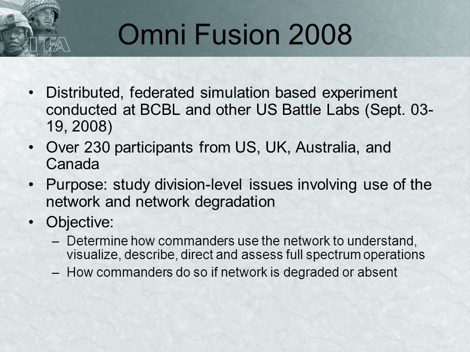 Omni Fusion 2008Distributed, federated simulation based experiment conducted at BCBL and other US Battle Labs (Sept. 03-19, 2008)