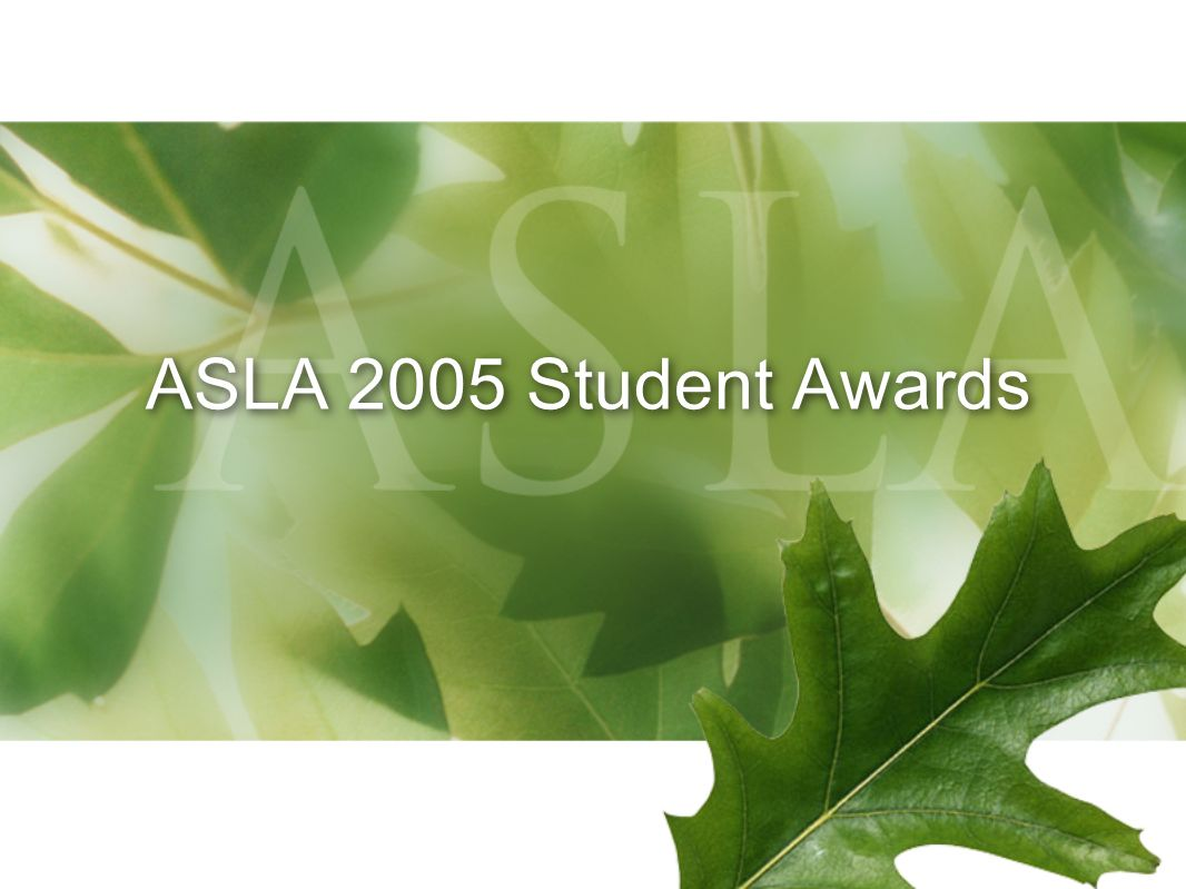 ASLA 2005 Student Awards