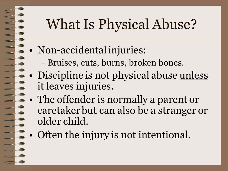 What Is Physical Abuse Non-accidental injuries: