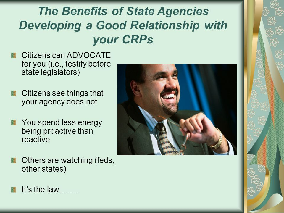 The Benefits of State Agencies Developing a Good Relationship with your CRPs