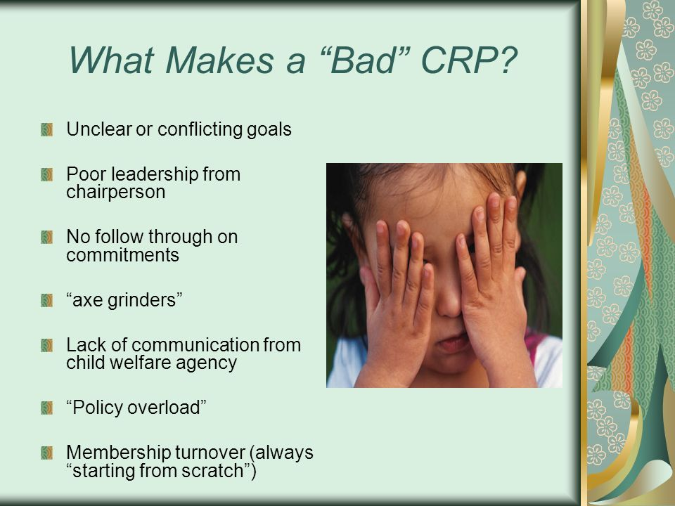 What Makes a Bad CRP Unclear or conflicting goals