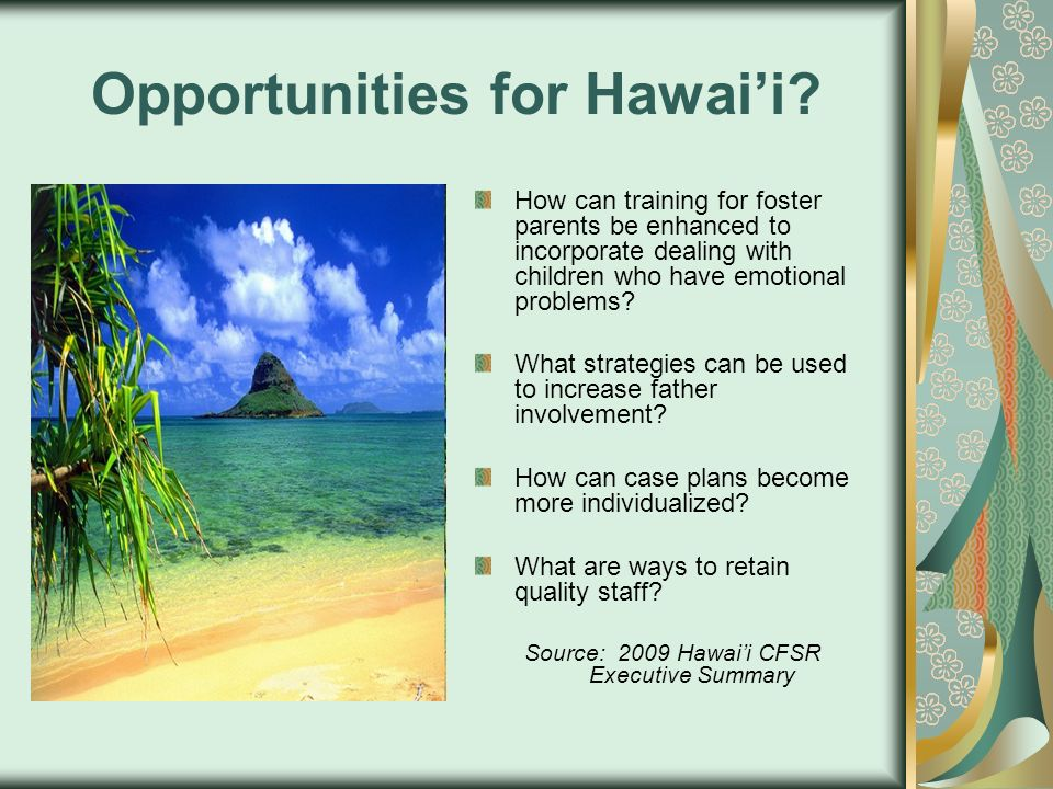 Opportunities for Hawai'i