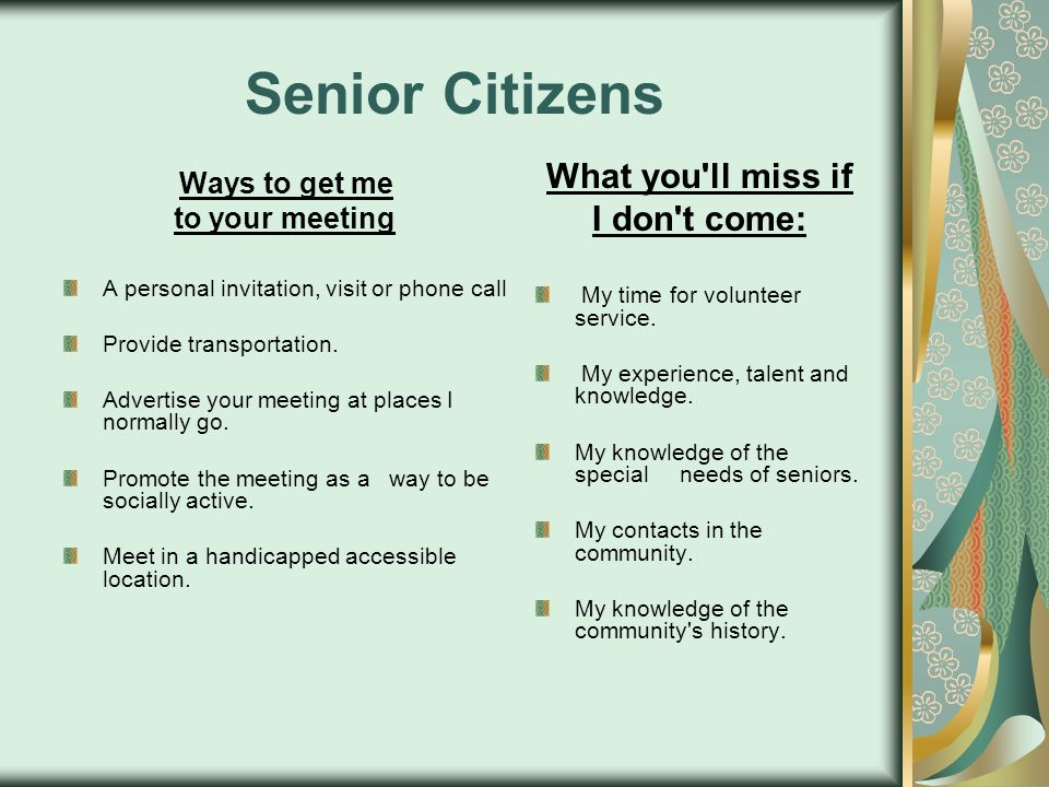 Senior Citizens What you ll miss if I don t come: to your meeting