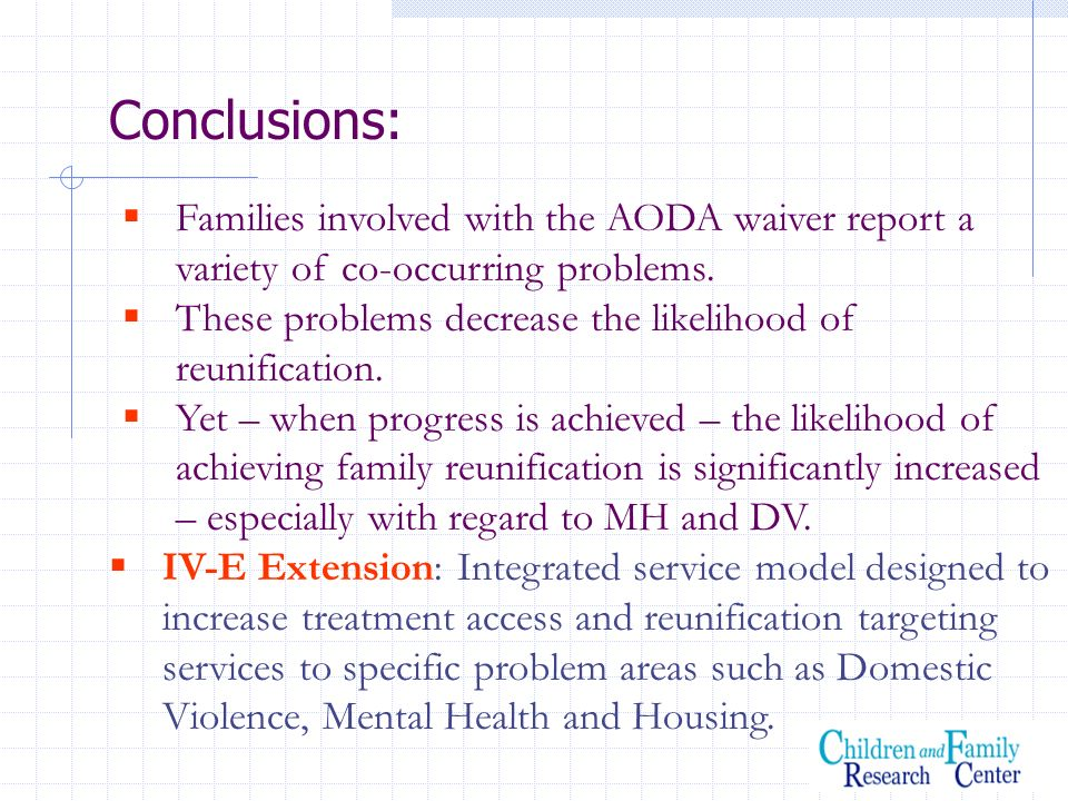 Conclusions:Families involved with the AODA waiver report a variety of co-occurring problems.