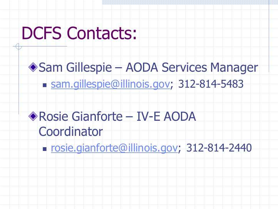 DCFS Contacts: Sam Gillespie – AODA Services Manager
