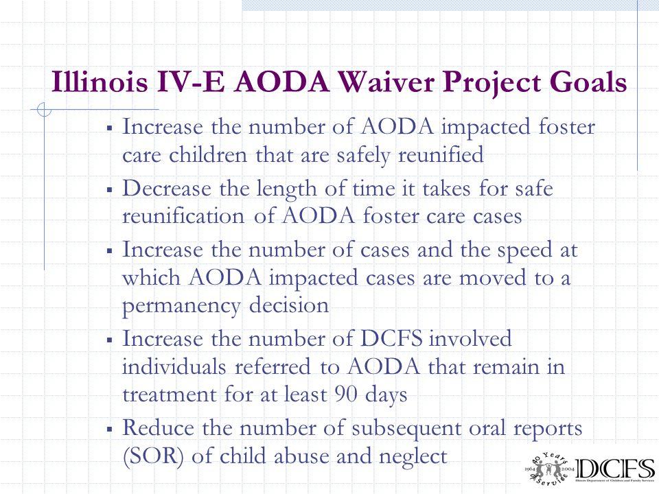 Illinois IV-E AODA Waiver Project Goals