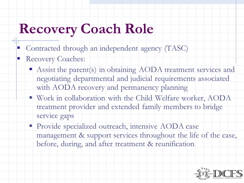 Recovery Coach Role Contracted through an independent agency (TASC)