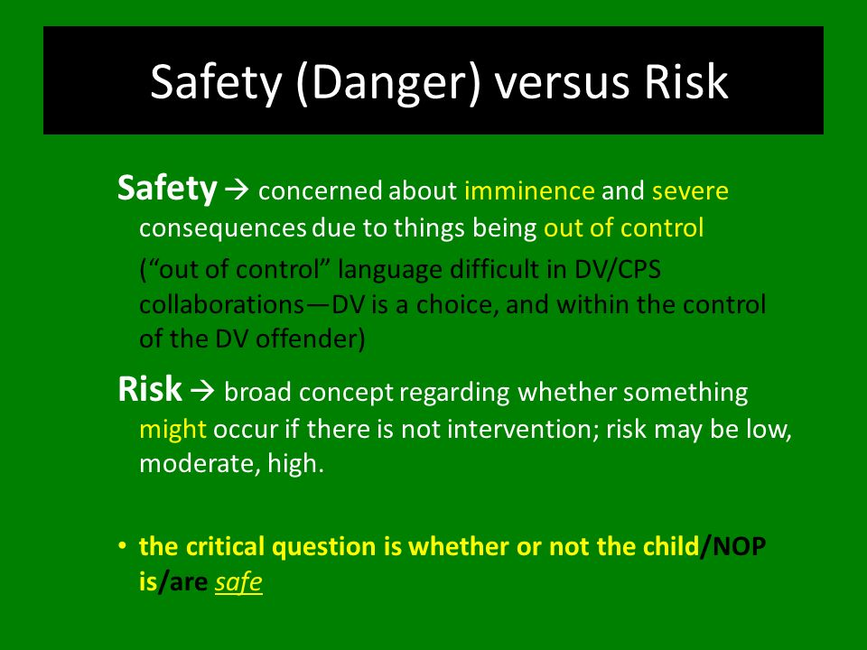 Safety (Danger) versus Risk