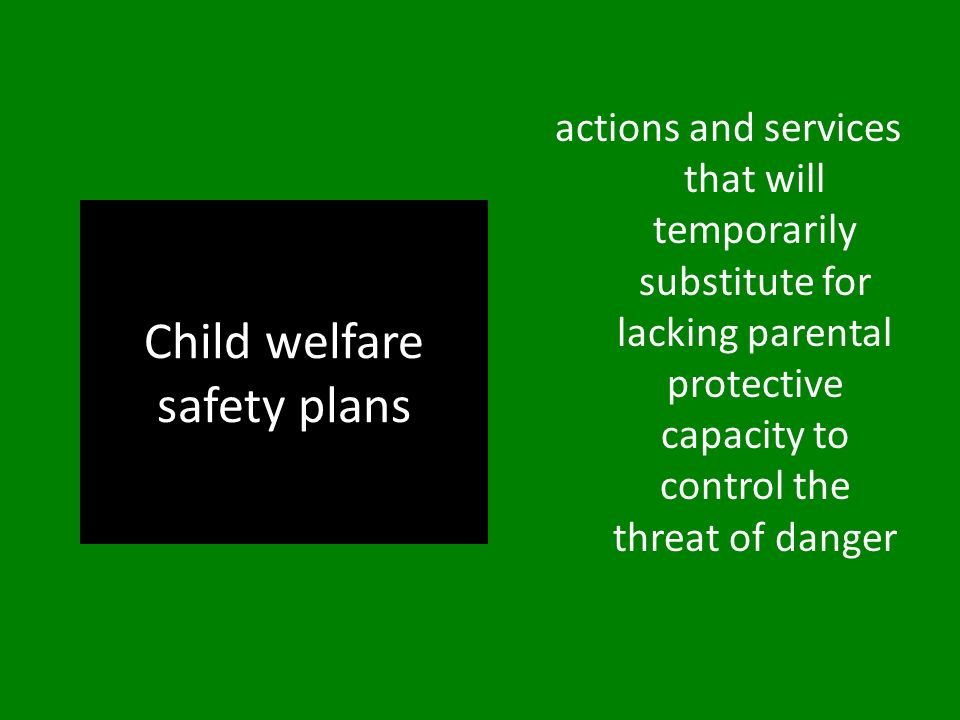 Child welfare safety plans
