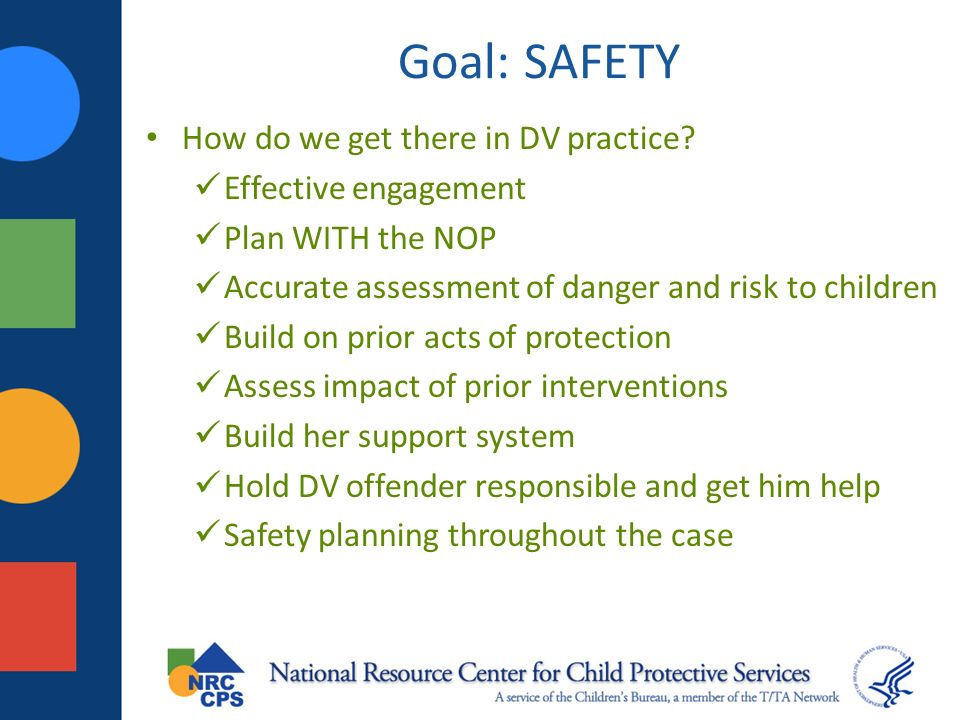 Goal: SAFETY How do we get there in DV practice Effective engagement