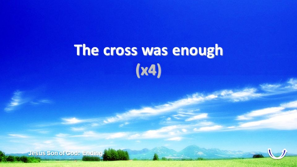 The cross was enough (x4)