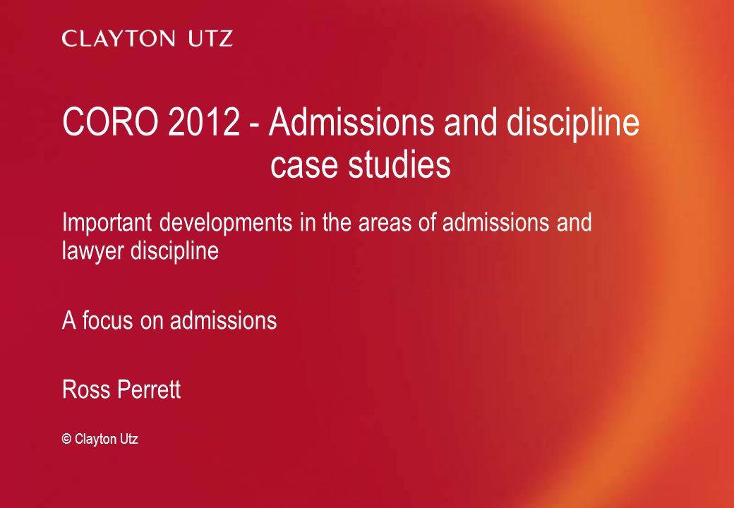 CORO 2012 - Admissions and discipline case studies