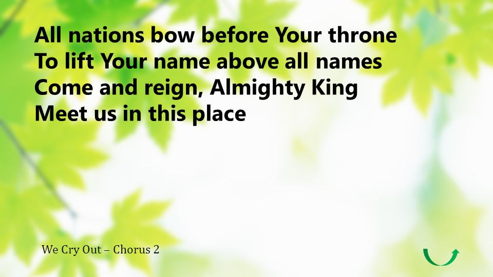 All nations bow before Your throne To lift Your name above all names