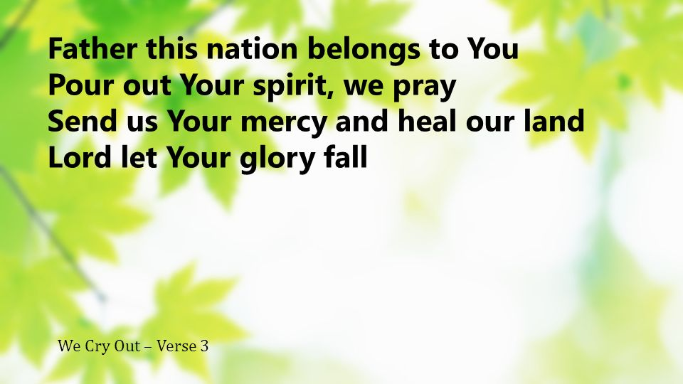 Father this nation belongs to You Pour out Your spirit, we pray