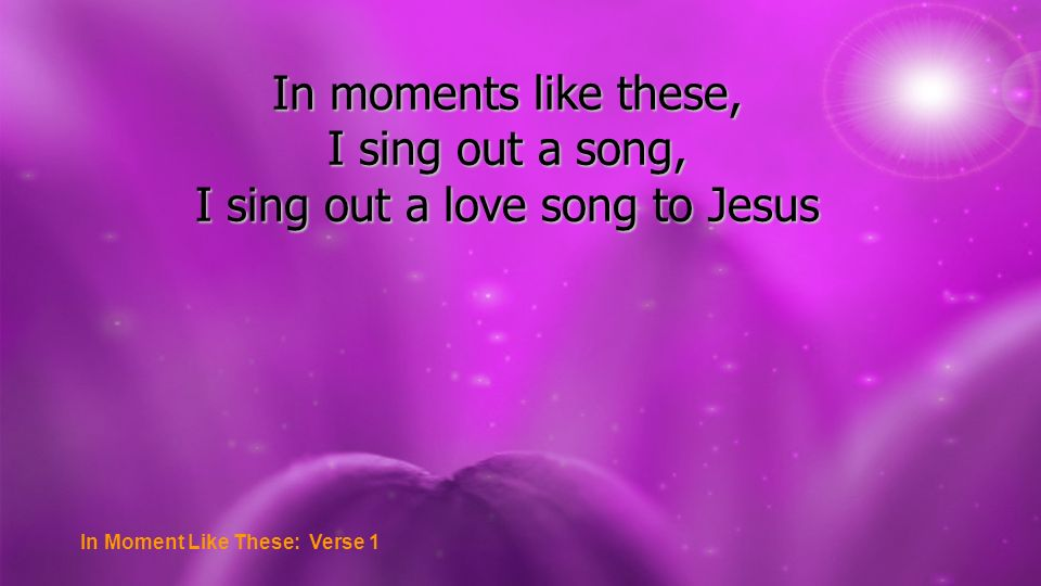 I sing out a love song to Jesus
