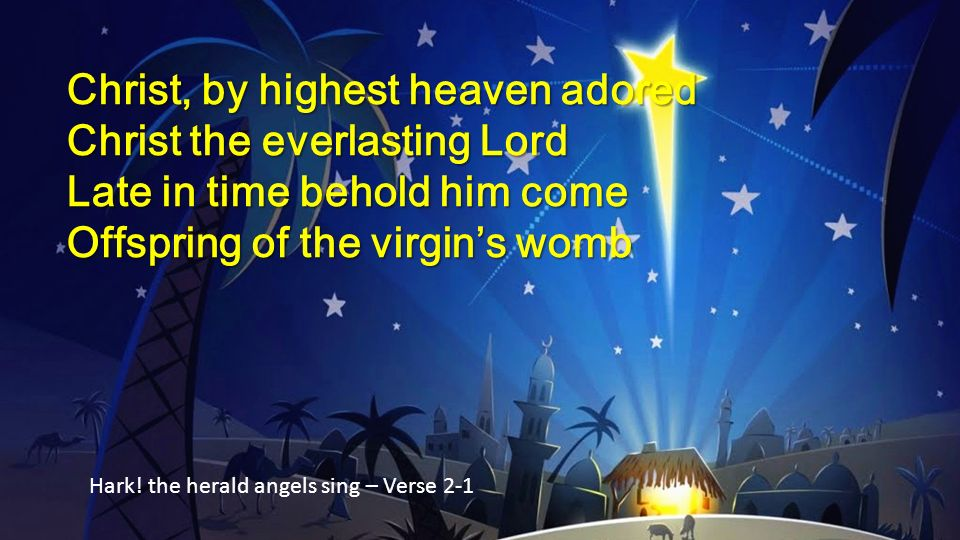 Christ, by highest heaven adored Christ the everlasting Lord