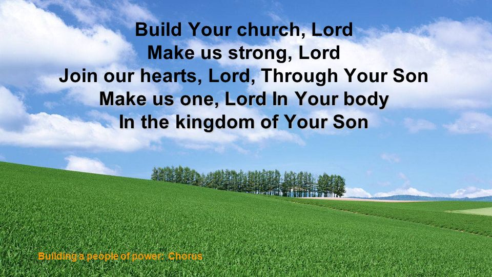 Join our hearts, Lord, Through Your Son Make us one, Lord In Your body