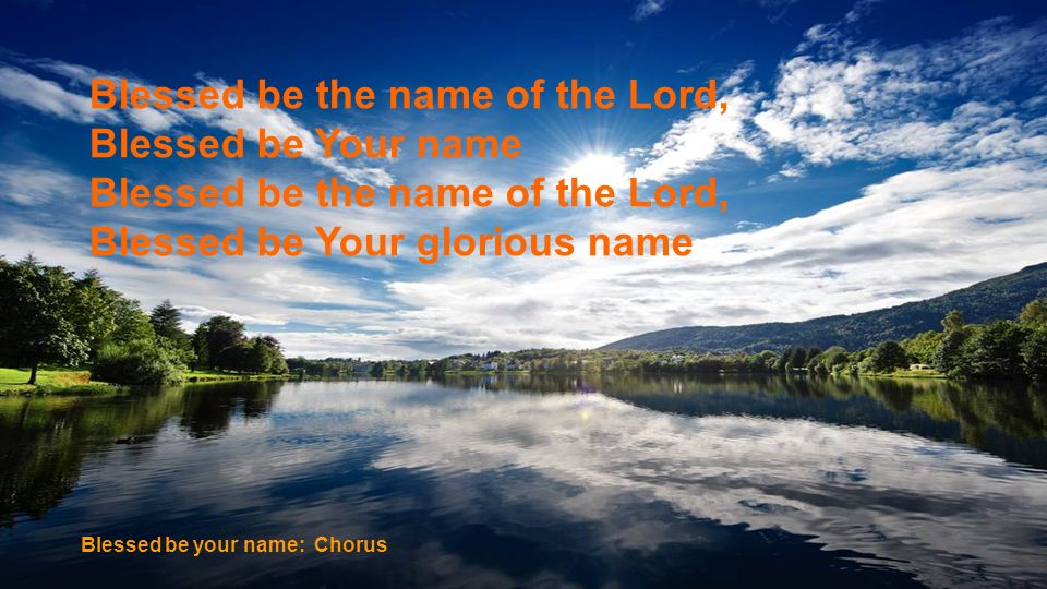 Blessed be the name of the Lord, Blessed be Your name