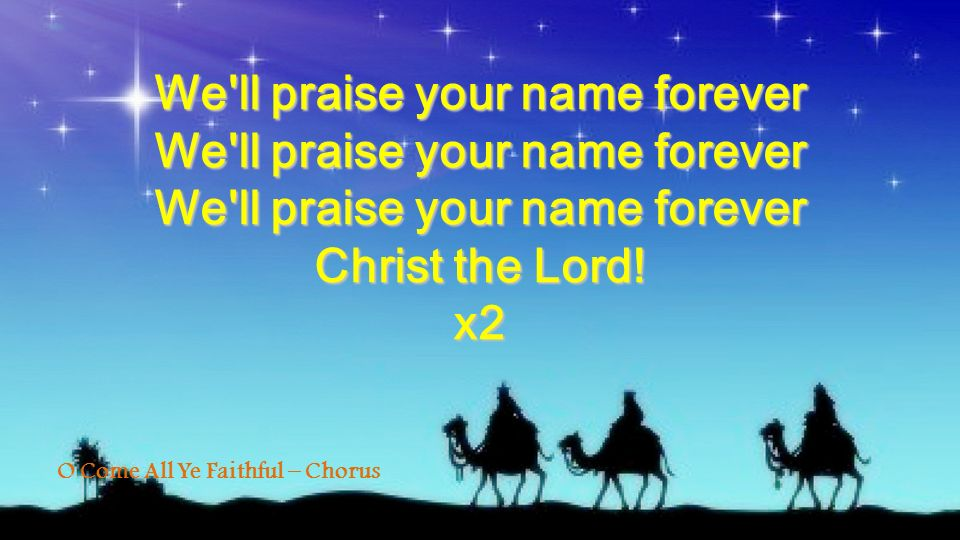 We ll praise your name forever