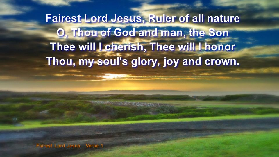 Fairest Lord Jesus, Ruler of all nature