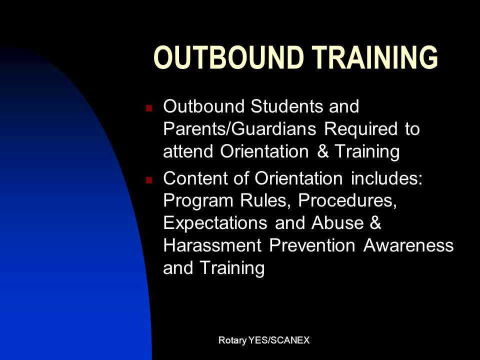 OUTBOUND TRAINING Outbound Students and Parents/Guardians Required to attend Orientation & Training.