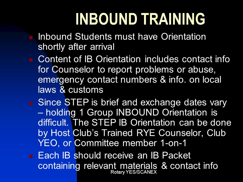 INBOUND TRAINING Inbound Students must have Orientation shortly after arrival.