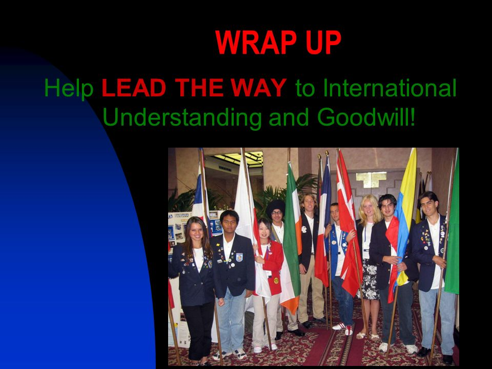 Help LEAD THE WAY to International Understanding and Goodwill!