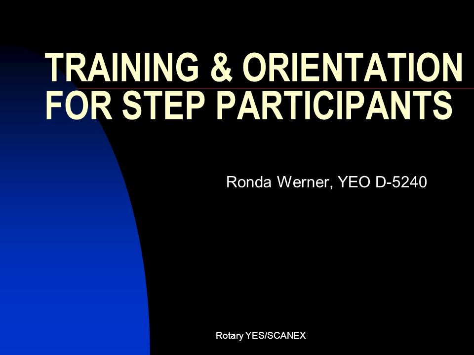 TRAINING & ORIENTATION FOR STEP PARTICIPANTS