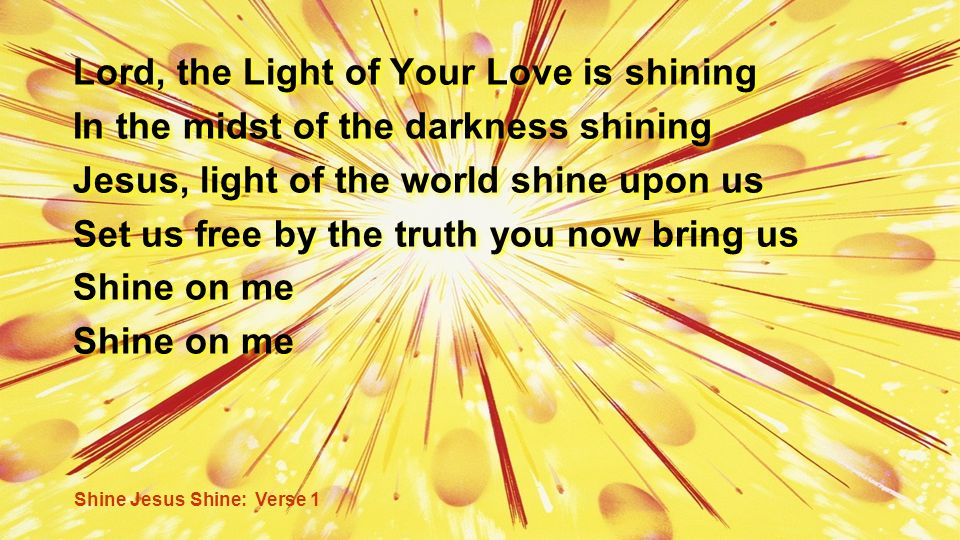 Lord, the Light of Your Love is shining
