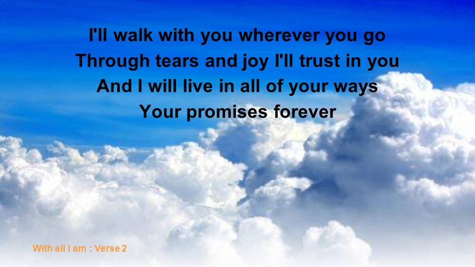I ll walk with you wherever you go