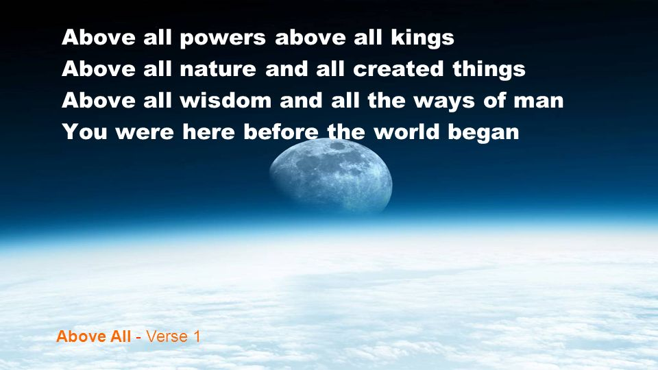 Above all powers above all kings