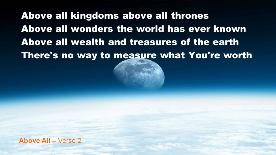 Above all kingdoms above all thrones