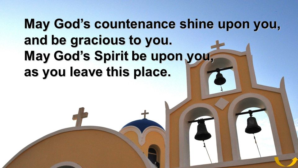 May God's countenance shine upon you,