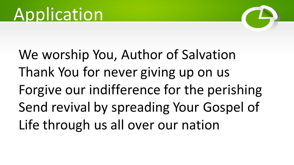Application We worship You, Author of Salvation