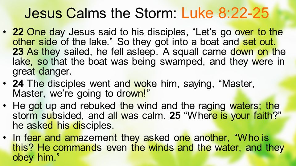 Jesus Calms the Storm: Luke 8:22-25