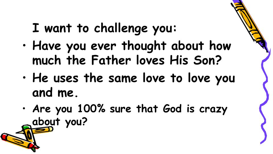 I want to challenge you: