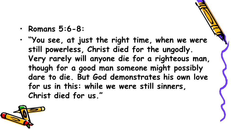 Romans 5:6-8: