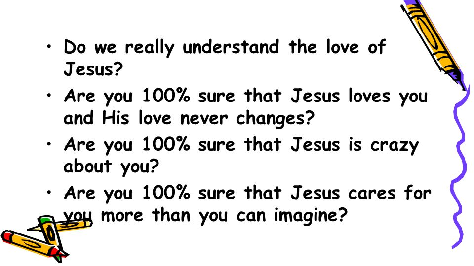 Do we really understand the love of Jesus