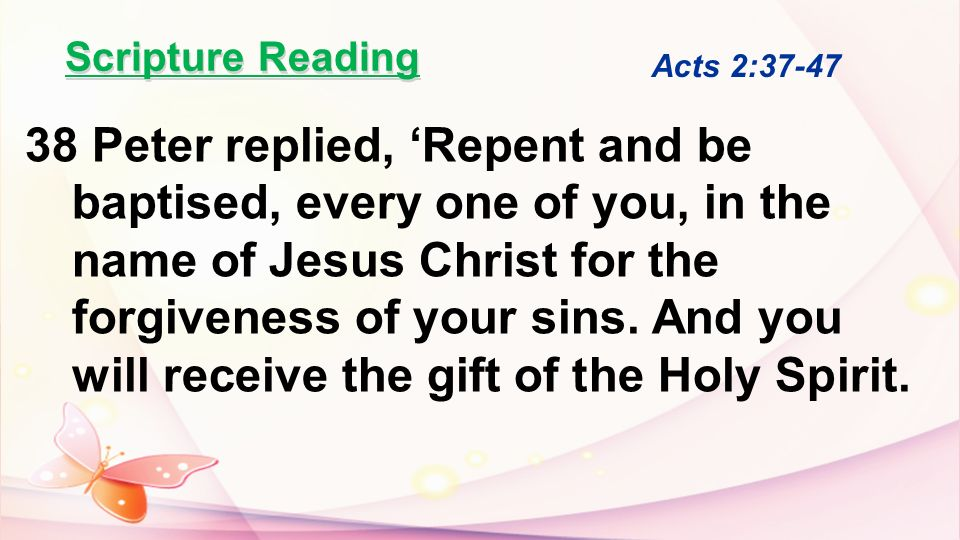 Scripture Reading Acts 2:37-47.